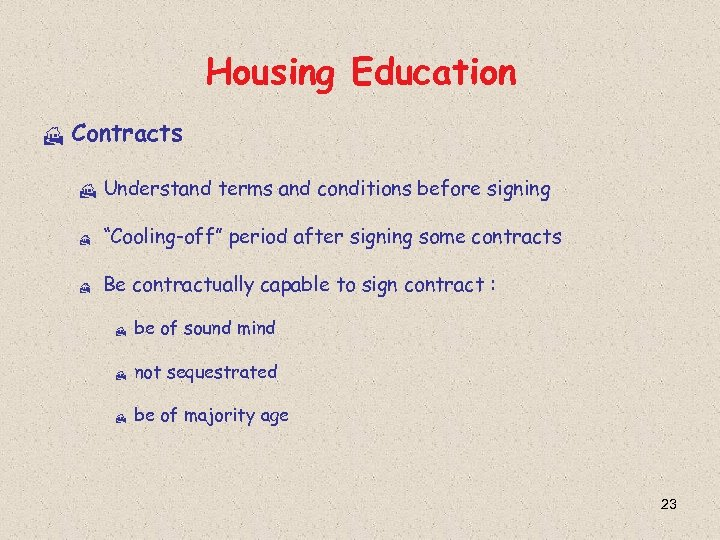 """Housing Education H Contracts H Understand terms and conditions before signing H """"Cooling-off"""" period"""