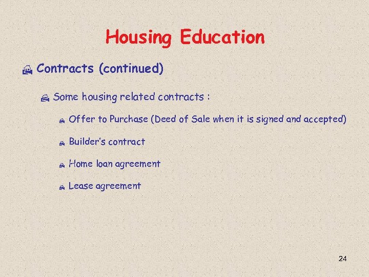 Housing Education H Contracts (continued) H Some housing related contracts : H Offer to