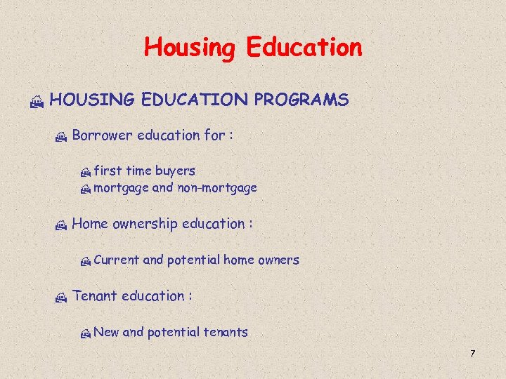 Housing Education H HOUSING EDUCATION PROGRAMS H Borrower education for : H first time