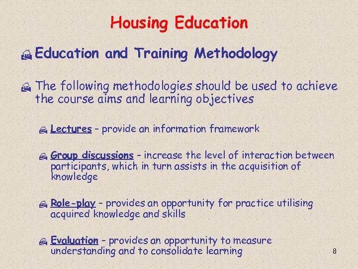 Housing Education H and Training Methodology The following methodologies should be used to achieve