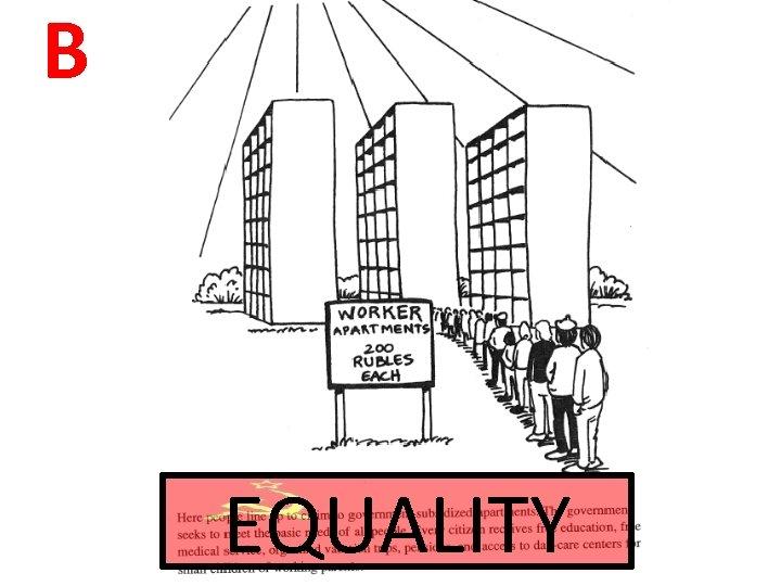 B EQUALITY