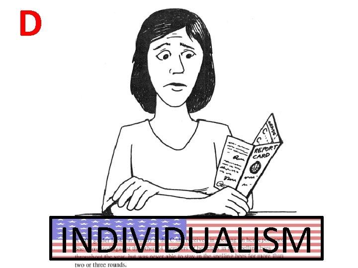 D INDIVIDUALISM