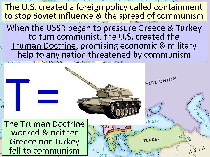 The U. S. created a foreign policy called containment to stop Soviet influence &