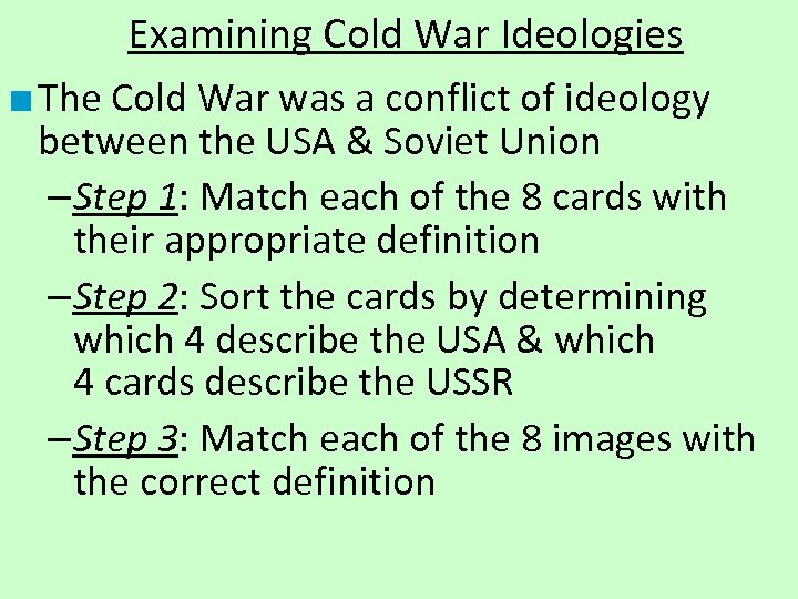 Examining Cold War Ideologies ■ The Cold War was a conflict of ideology between