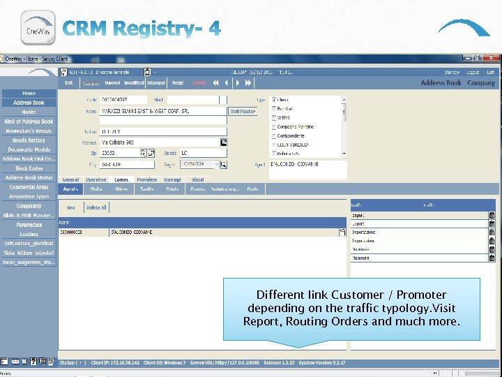 Different link Customer / Promoter depending on the traffic typology. Visit Report, Routing Orders
