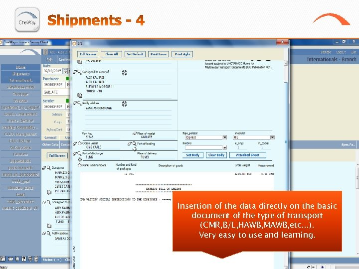 Insertion of the data directly on the basic document of the type of transport