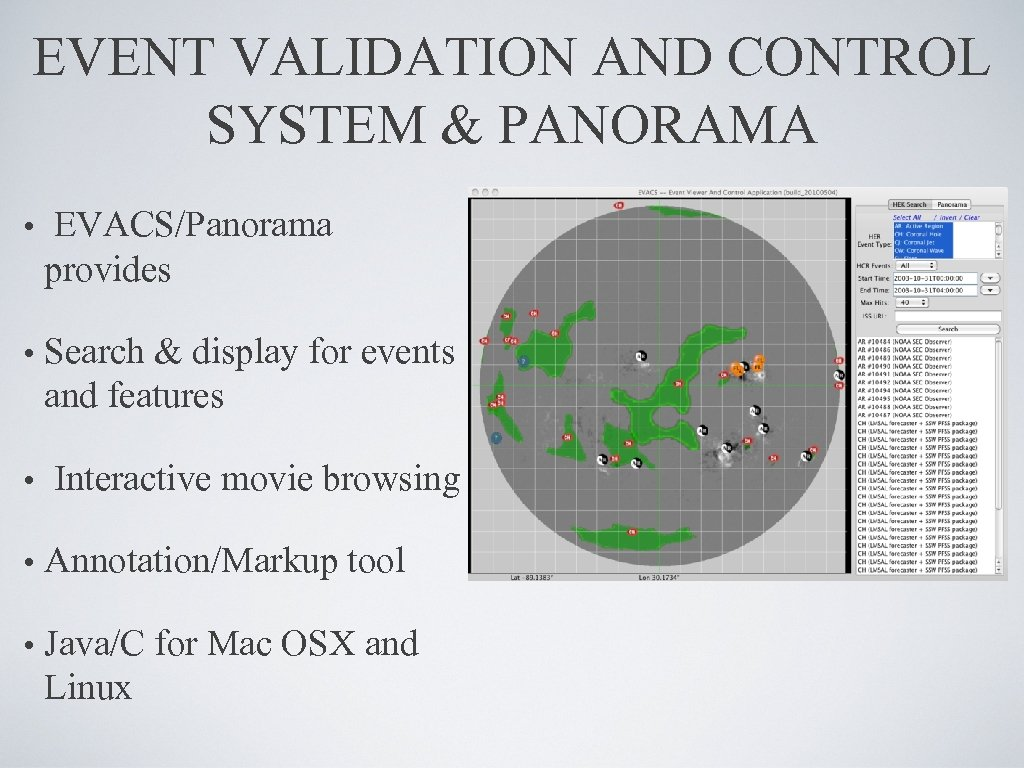 EVENT VALIDATION AND CONTROL SYSTEM & PANORAMA • EVACS/Panorama provides • Search & display