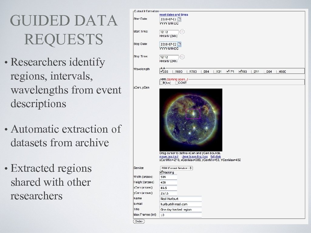 GUIDED DATA REQUESTS • Researchers identify regions, intervals, wavelengths from event descriptions • Automatic