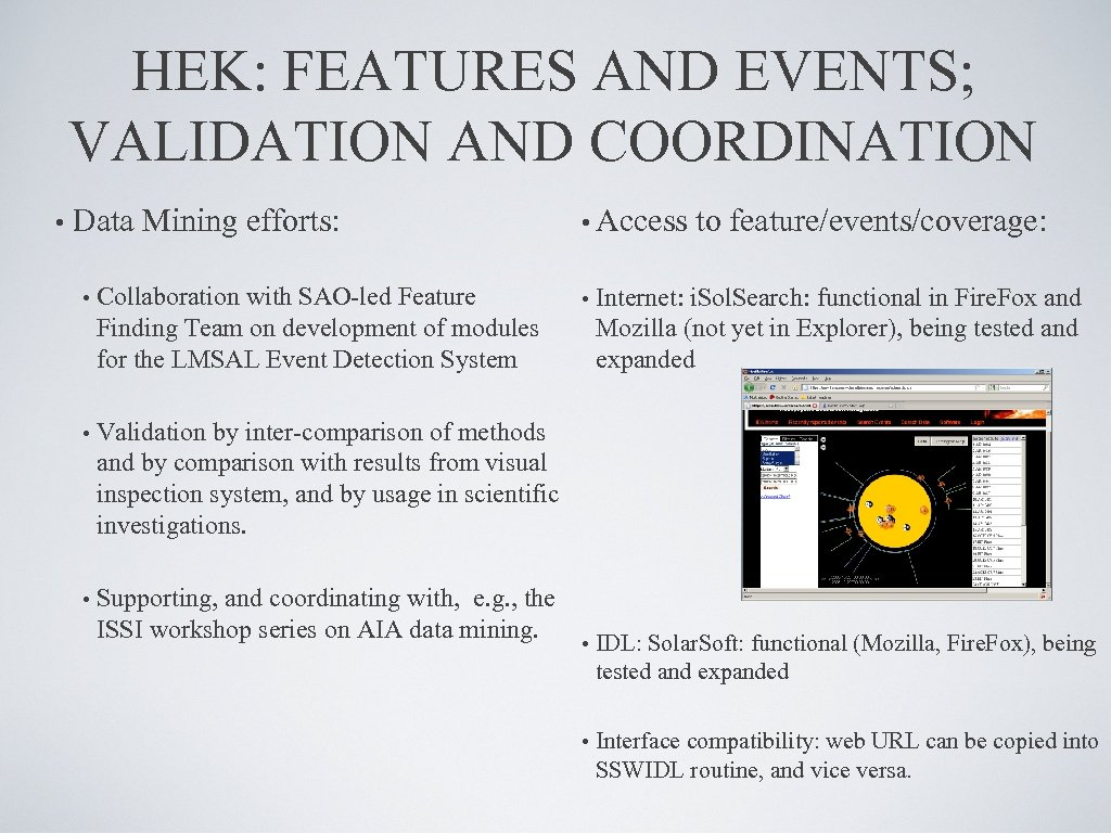 HEK: FEATURES AND EVENTS; VALIDATION AND COORDINATION • Data Mining efforts: • Collaboration with