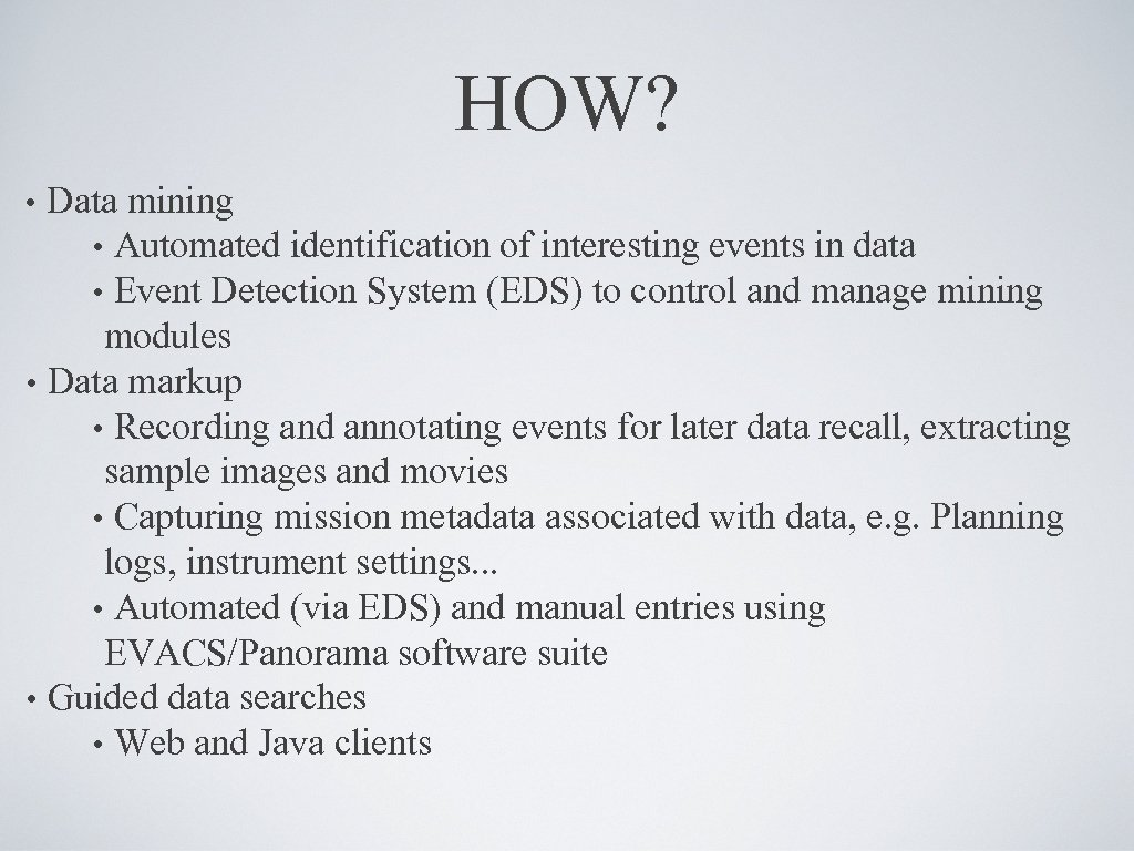 HOW? Data mining • Automated identification of interesting events in data • Event Detection