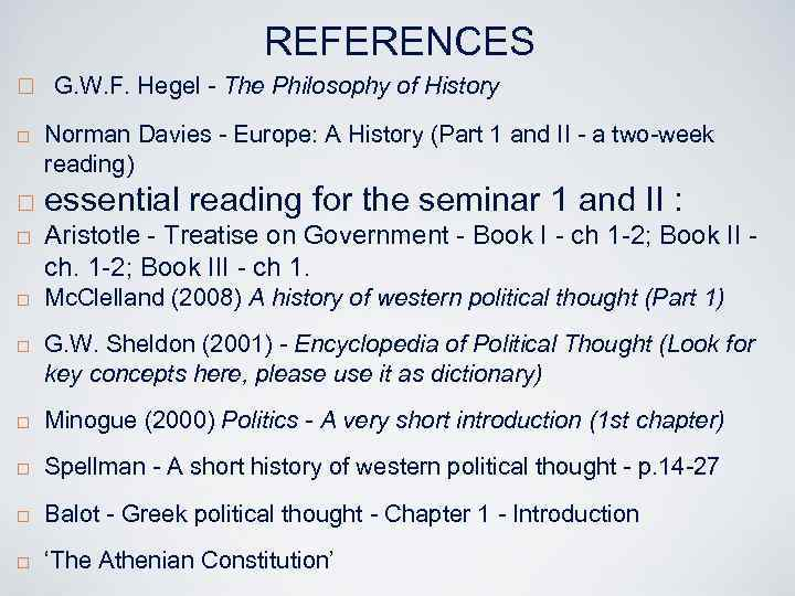 REFERENCES ¨ G. W. F. Hegel - The Philosophy of History ¨ ¨ ¨