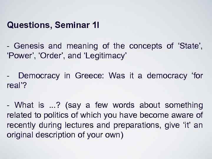 Questions, Seminar 1 I - Genesis and meaning of the concepts of 'State', 'Power',
