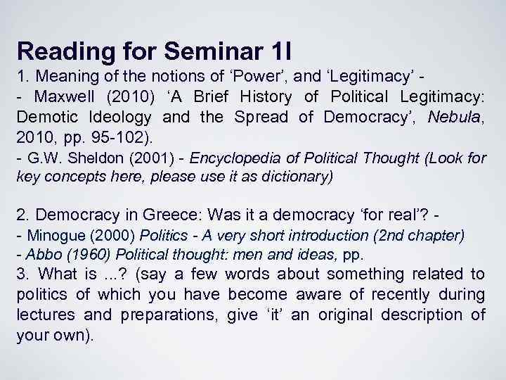 Reading for Seminar 1 I 1. Meaning of the notions of 'Power', and 'Legitimacy'