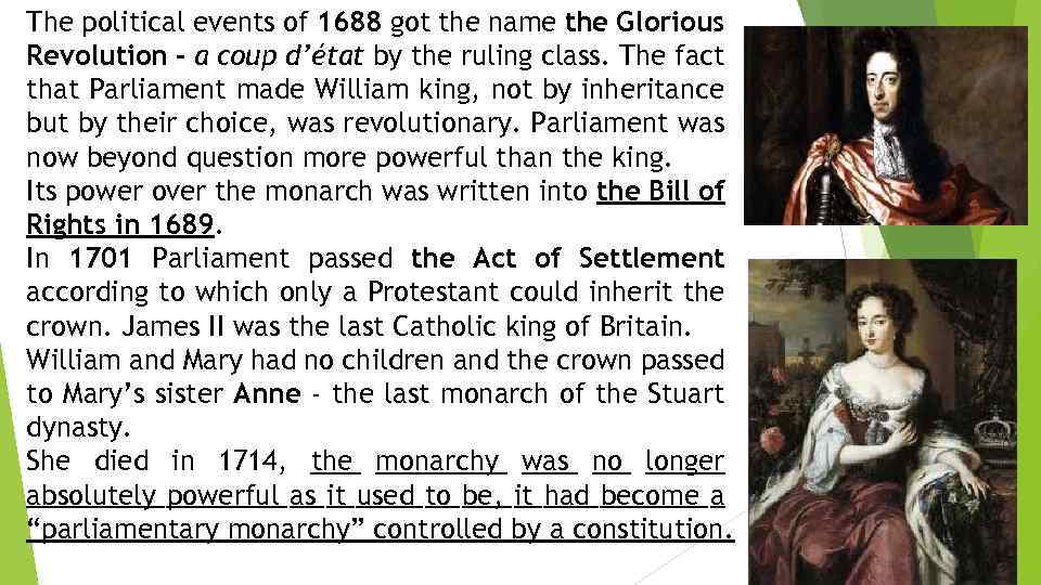 The political events of 1688 got the name the Glorious Revolution - a coup