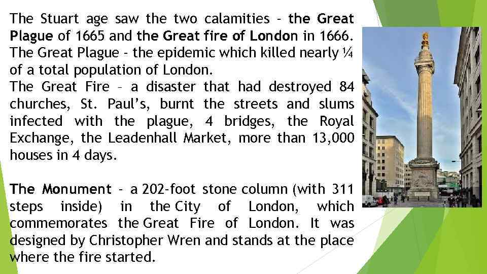 The Stuart age saw the two calamities - the Great Plague of 1665 and