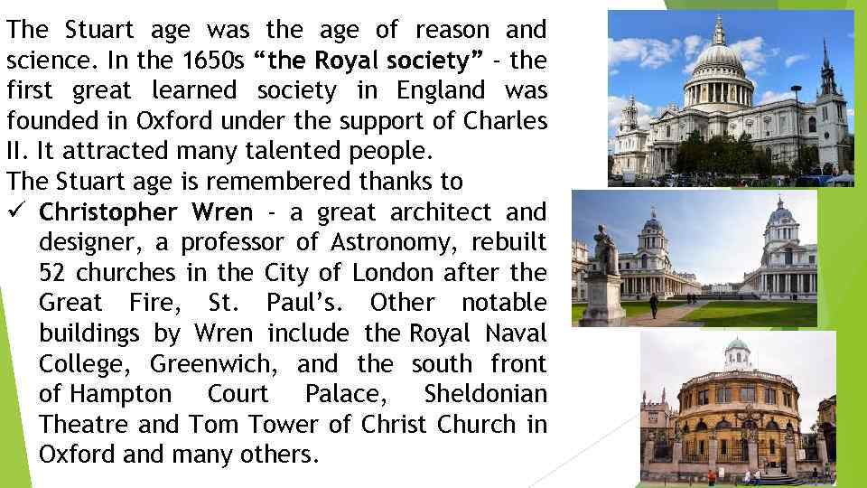 The Stuart age was the age of reason and science. In the 1650 s