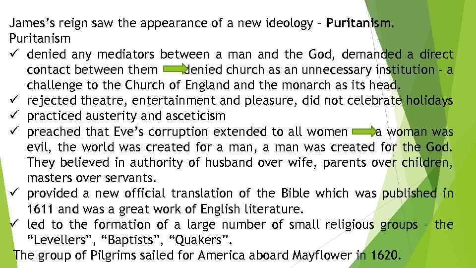 James's reign saw the appearance of a new ideology – Puritanism ü denied any