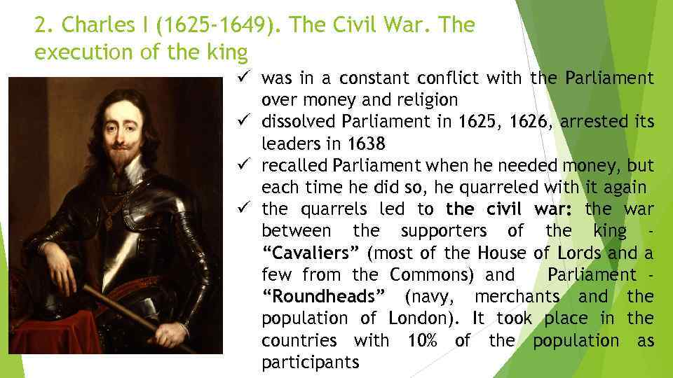2. Charles I (1625 -1649). The Civil War. The execution of the king ü