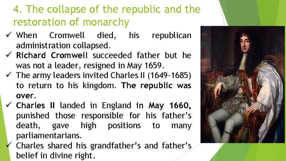 4. The collapse of the republic and the restoration of monarchy ü When Cromwell
