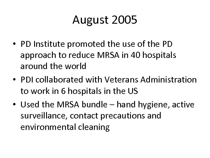 August 2005 • PD Institute promoted the use of the PD approach to reduce