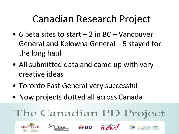 Canadian Research Project • 6 beta sites to start – 2 in BC –