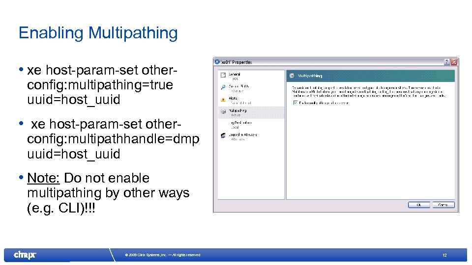 Enabling Multipathing • xe host-param-set otherconfig: multipathing=true uuid=host_uuid • xe host-param-set other- config: multipathhandle=dmp