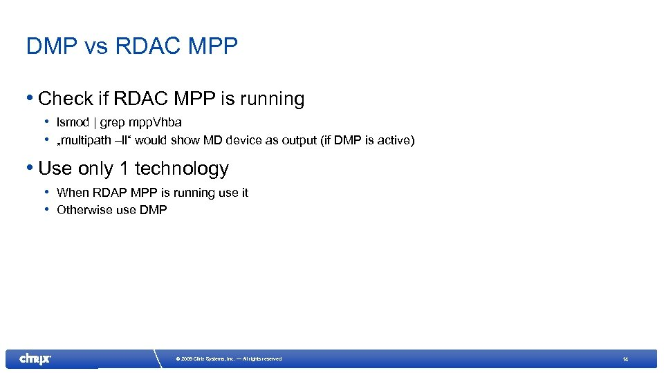 DMP vs RDAC MPP • Check if RDAC MPP is running • lsmod |
