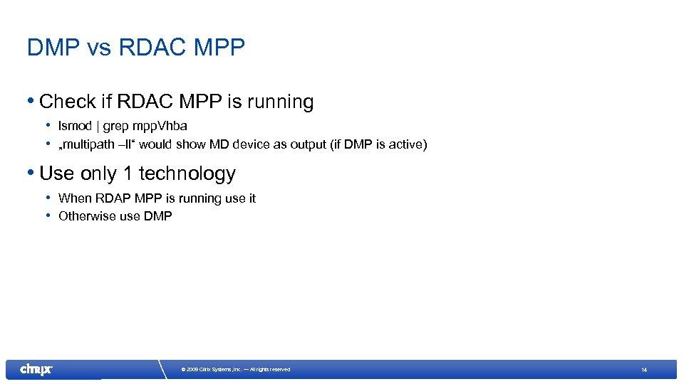 DMP vs RDAC MPP • Check if RDAC MPP is running • lsmod |
