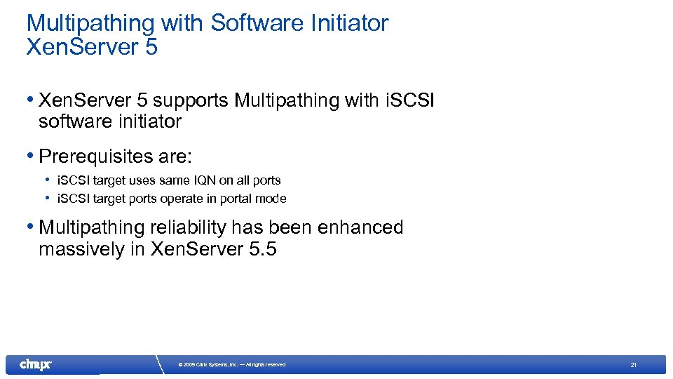 Multipathing with Software Initiator Xen. Server 5 • Xen. Server 5 supports Multipathing with