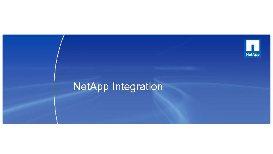 Net. App Integration