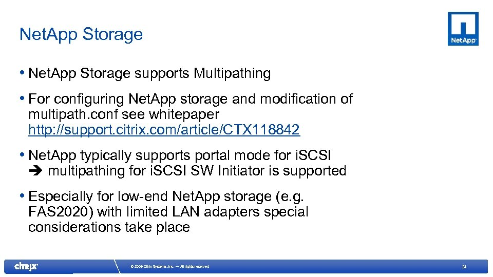 Net. App Storage • Net. App Storage supports Multipathing • For configuring Net. App