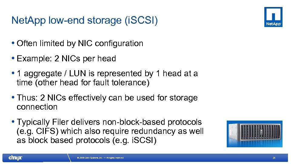 Net. App low-end storage (i. SCSI) • Often limited by NIC configuration • Example: