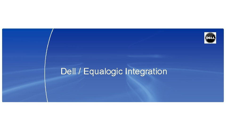 Dell / Equalogic Integration