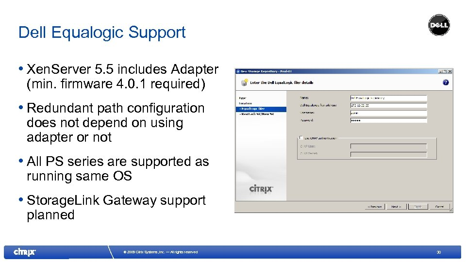 Dell Equalogic Support • Xen. Server 5. 5 includes Adapter (min. firmware 4. 0.