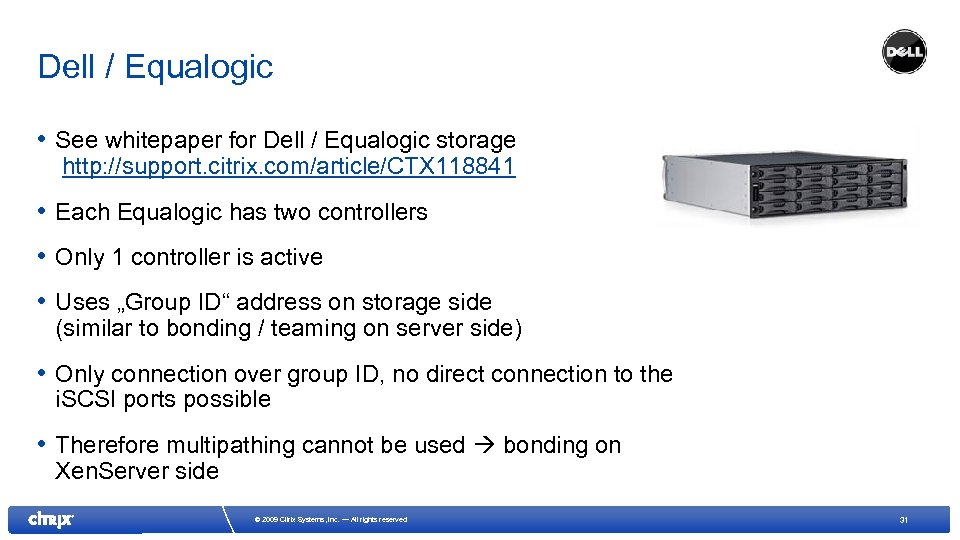 Dell / Equalogic • See whitepaper for Dell / Equalogic storage http: //support. citrix.