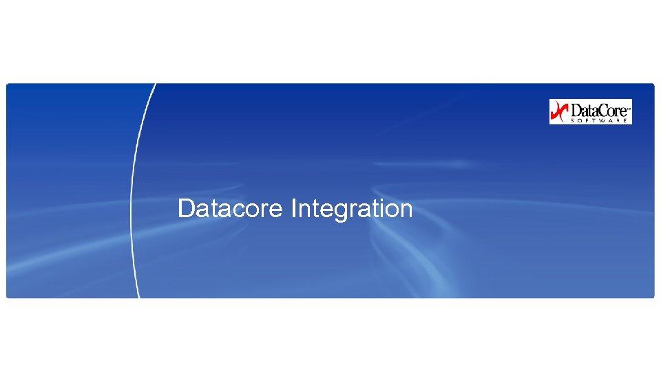 Datacore Integration