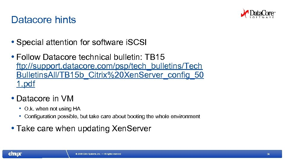 Datacore hints • Special attention for software i. SCSI • Follow Datacore technical bulletin: