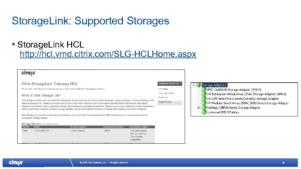 Storage. Link: Supported Storages • Storage. Link HCL http: //hcl. vmd. citrix. com/SLG-HCLHome. aspx