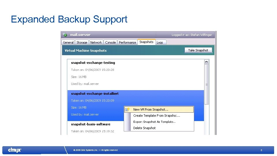 Expanded Backup Support © 2009 Citrix Systems, Inc. — All rights reserved 5