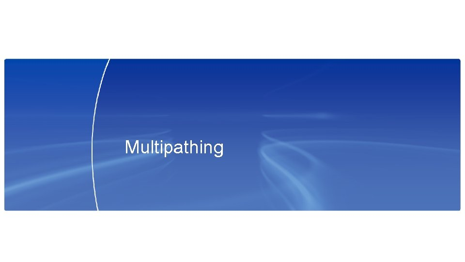 Multipathing