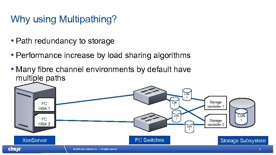 Why using Multipathing? • Path redundancy to storage • Performance increase by load sharing