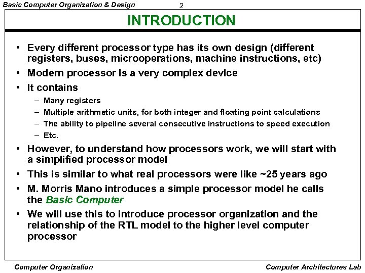 Basic Computer Organization & Design 2 INTRODUCTION • Every different processor type has its