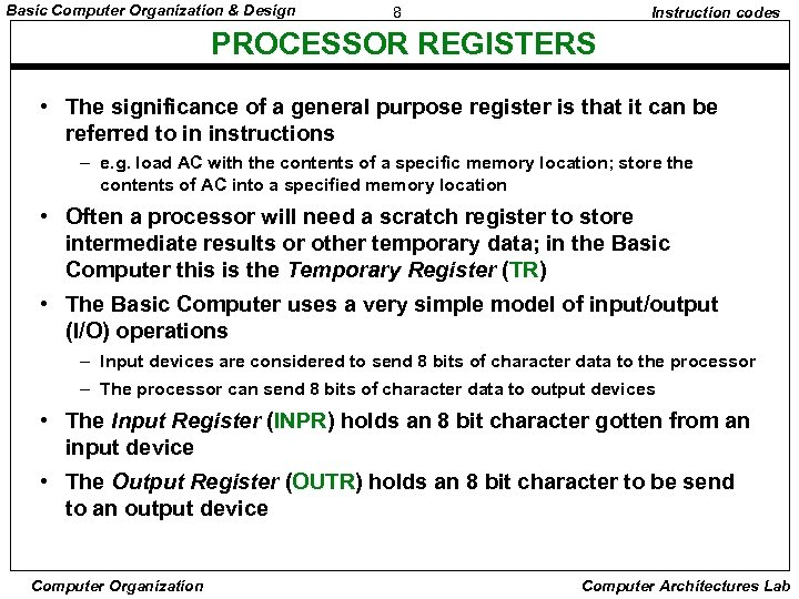 Basic Computer Organization & Design 8 Instruction codes PROCESSOR REGISTERS • The significance of