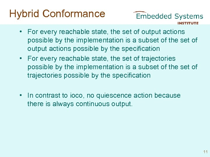 Hybrid Conformance • For every reachable state, the set of output actions possible by