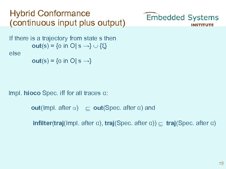 Hybrid Conformance (continuous input plus output) If there is a trajectory from state s