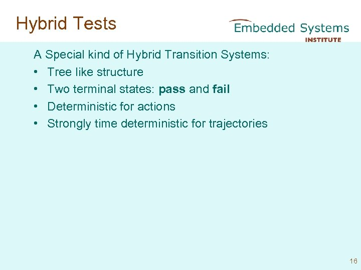Hybrid Tests A Special kind of Hybrid Transition Systems: • Tree like structure •