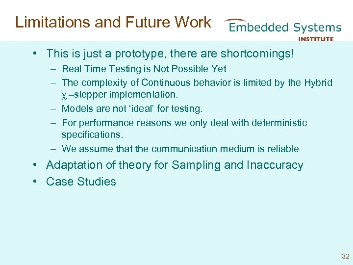 Limitations and Future Work • This is just a prototype, there are shortcomings! –