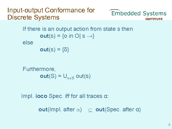Input-output Conformance for Discrete Systems If there is an output action from state s