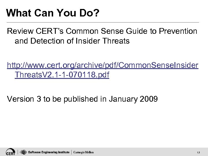What Can You Do? Review CERT's Common Sense Guide to Prevention and Detection of