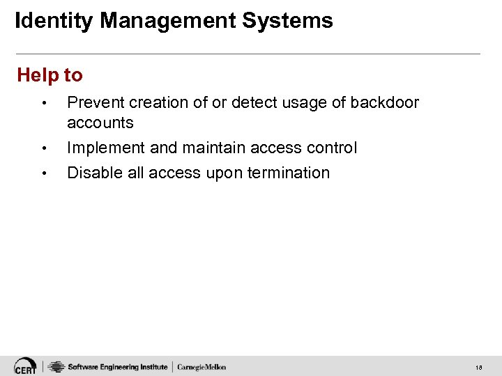 Identity Management Systems Help to • • • Prevent creation of or detect usage